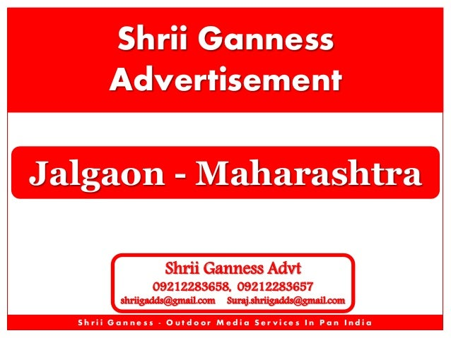 Shrii Ganness Advertisement Jalgaon - Maharashtra Shrii Ganness Advt  09212283658, 09212283657  shriigadds@gmail.com  Sura...