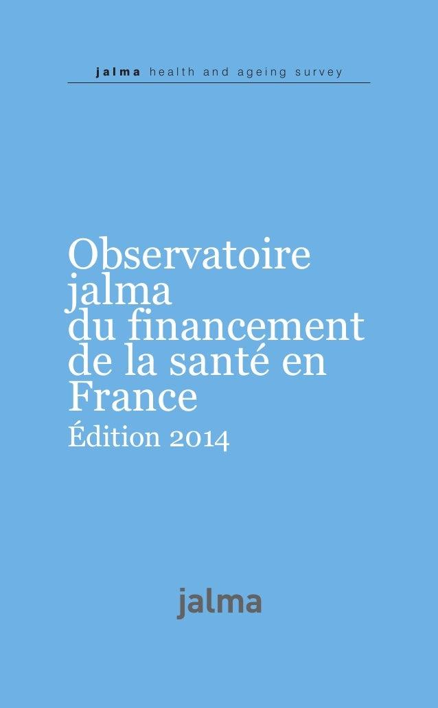 j a l m a h e a l t h a n d a g e i n g s u r v e y  Observatoire  jalma  du financement  de la santé en  France  Édition ...
