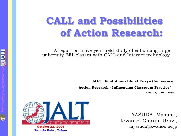 CALL and Possibilities                                           of Action Research:                                      ...