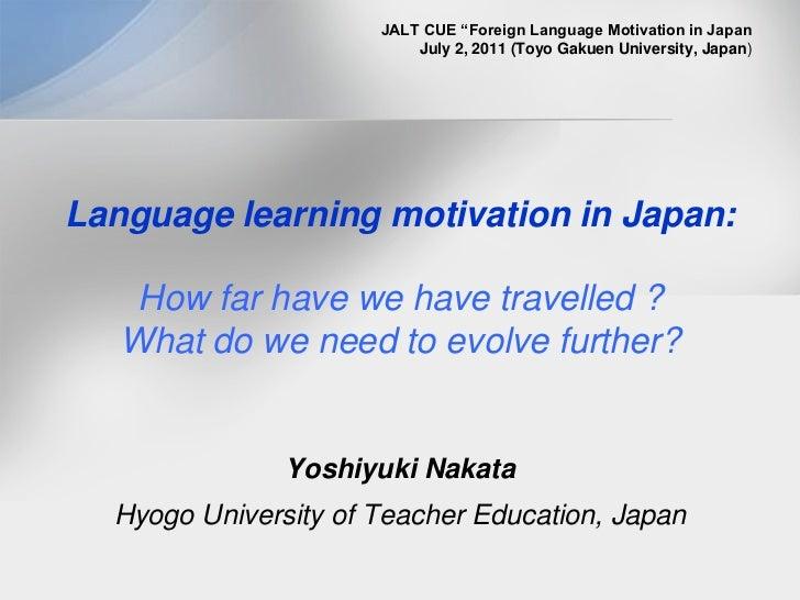 "JALT CUE ""Foreign Language Motivation in JapanJuly 2, 2011 (Toyo Gakuen University, Japan)<br />Language learning motivati..."
