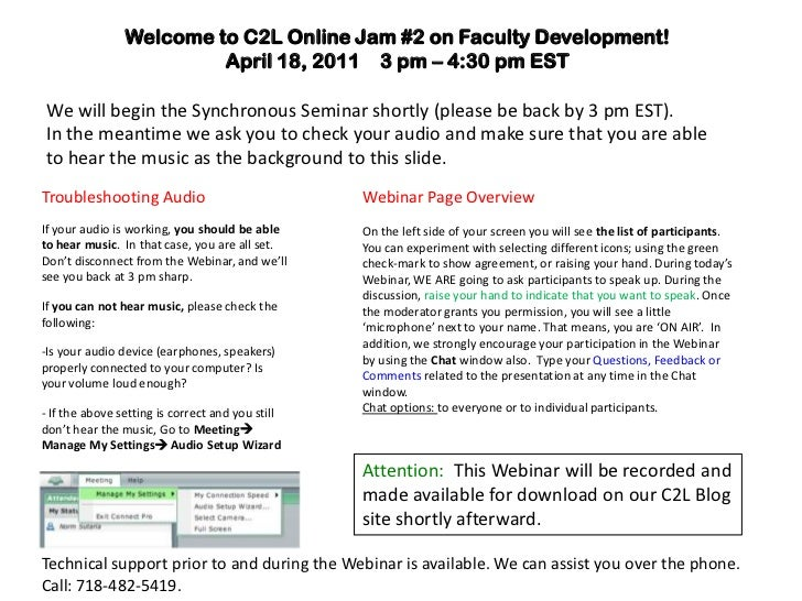 Welcome to C2L Online Jam #2 on Faculty Development!<br />April 18, 2011    3 pm – 4:30 pm EST<br />We will begin the Sync...