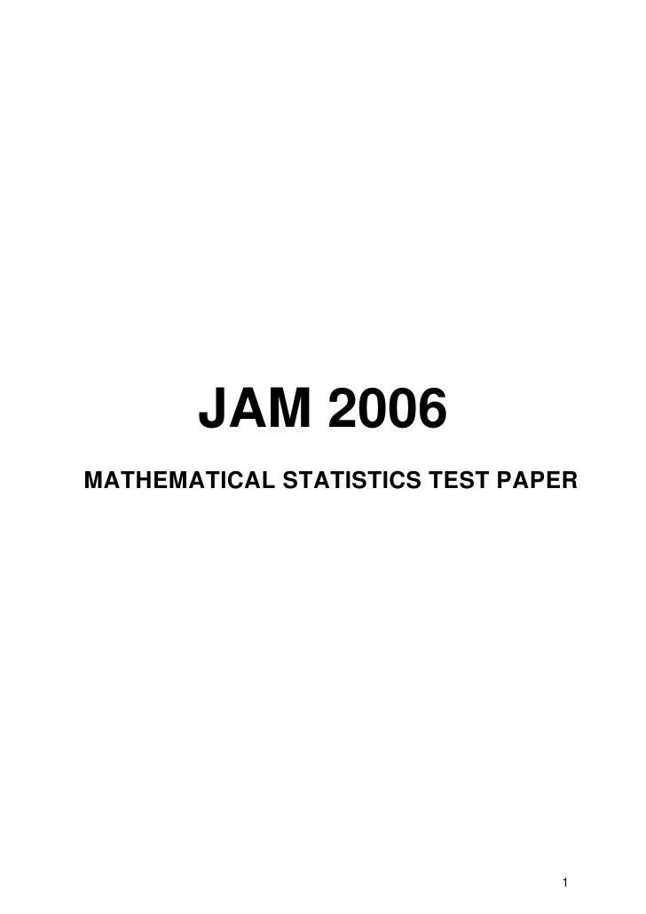 JAM 2006 MATHEMATICAL STATISTICS TEST PAPER                                     1