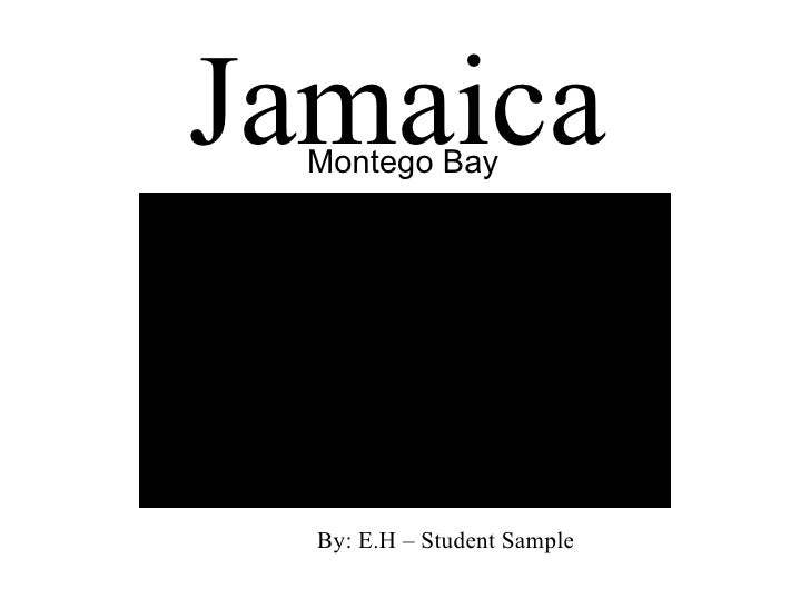 Jamaica Montego Bay By: E.H – Student Sample