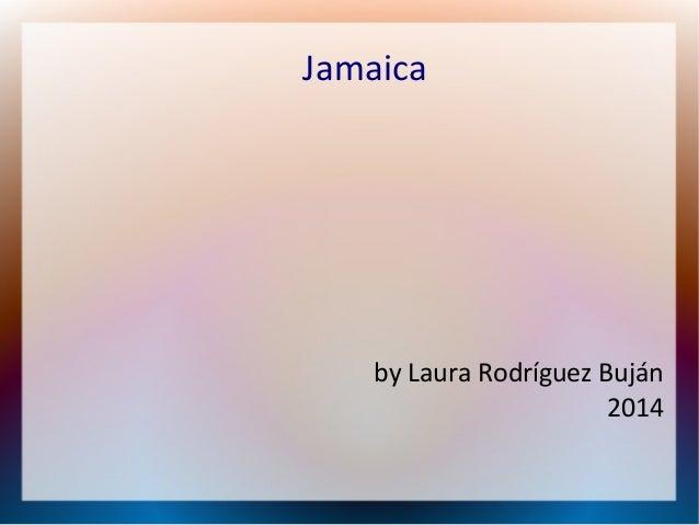 Jamaica  by Laura Rodríguez Buján 2014