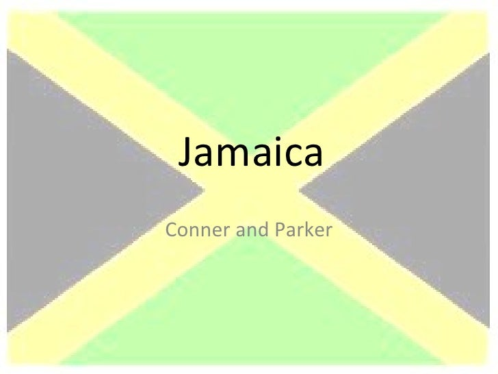 JamaicaConner and Parker