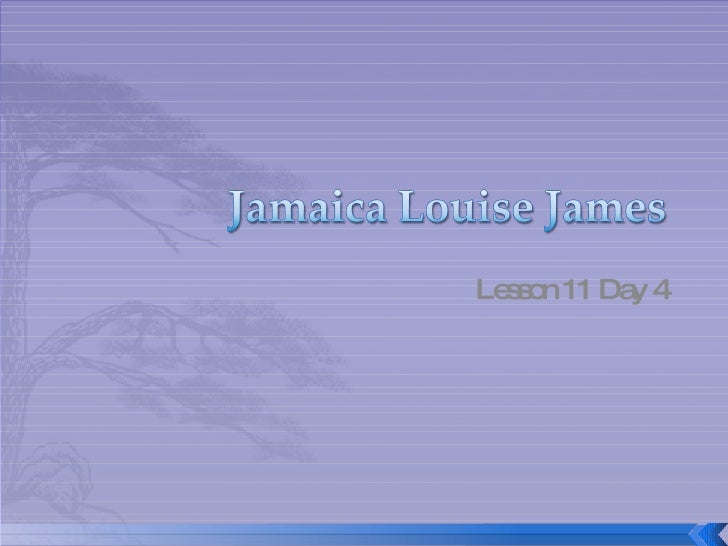 Jamaica Louise James Lesson 11 Day 4