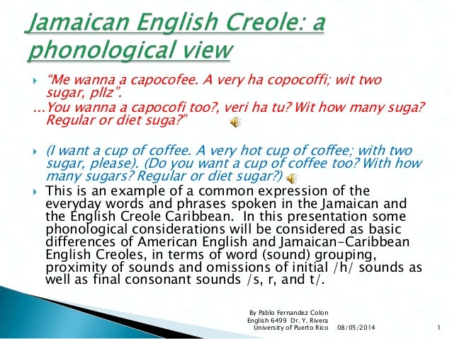 Jamaican English Creole, a Phonological View