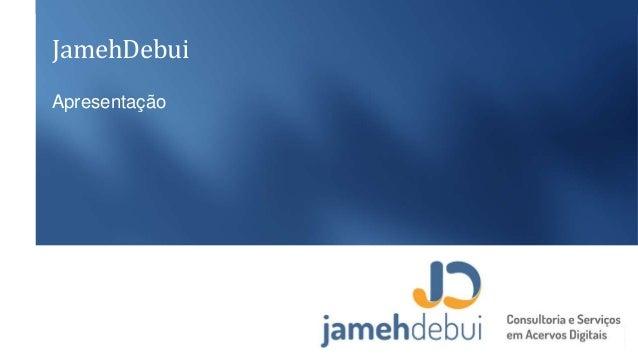 JamehDebui Apresentação