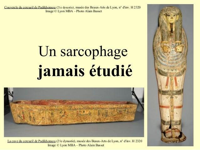 Un sarcophage jamais étudié La cuve du cercueil de Padikhonsou (21e dynastie), musée des Beaux-Arts de Lyon, n° d'inv. H 2...