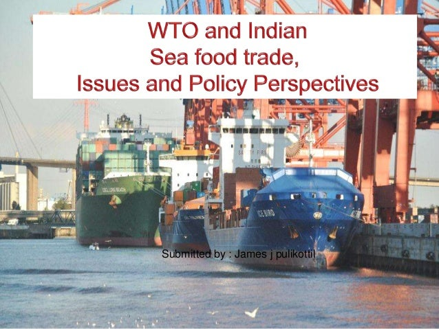 WTO  and INDIAN SEA FOOD TRADE