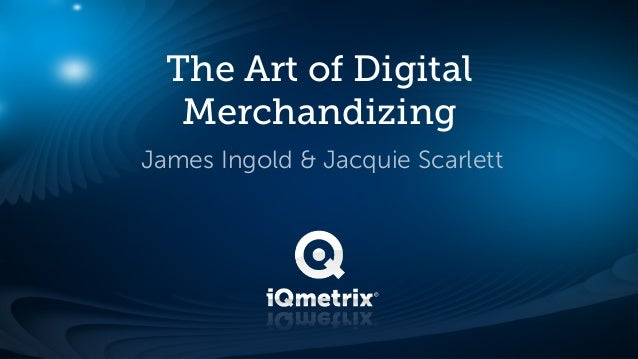 Digital Merchandizing with James and Jacquie