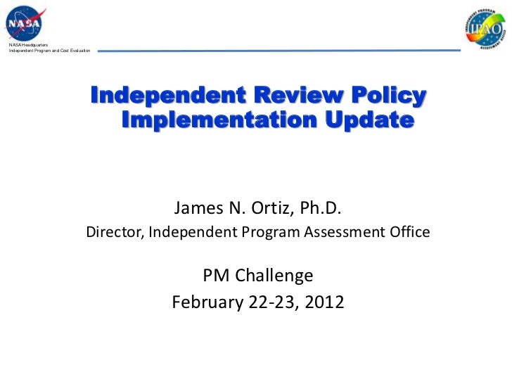 NASA HeadquartersIndependent Program and Cost Evaluation                                      Independent Review Policy   ...