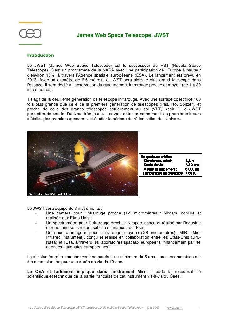 James Web Space Telescope, JWST   Introduction  Le JWST (James Web Space Telescope) est le successeur du HST (Hubble Space...