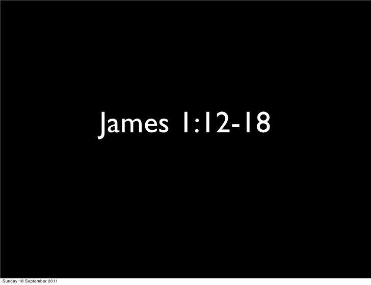 James 1:12-18Sunday 18 September 2011