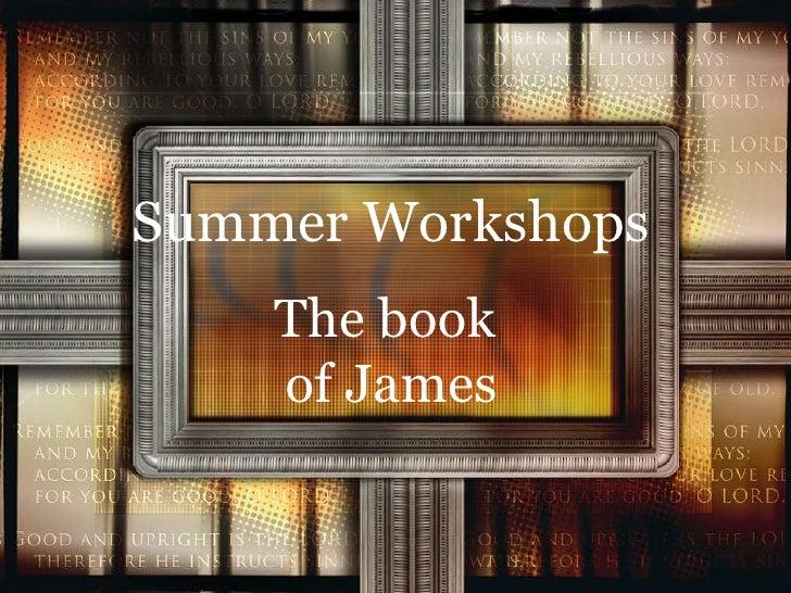 The book  of James Summer Workshops