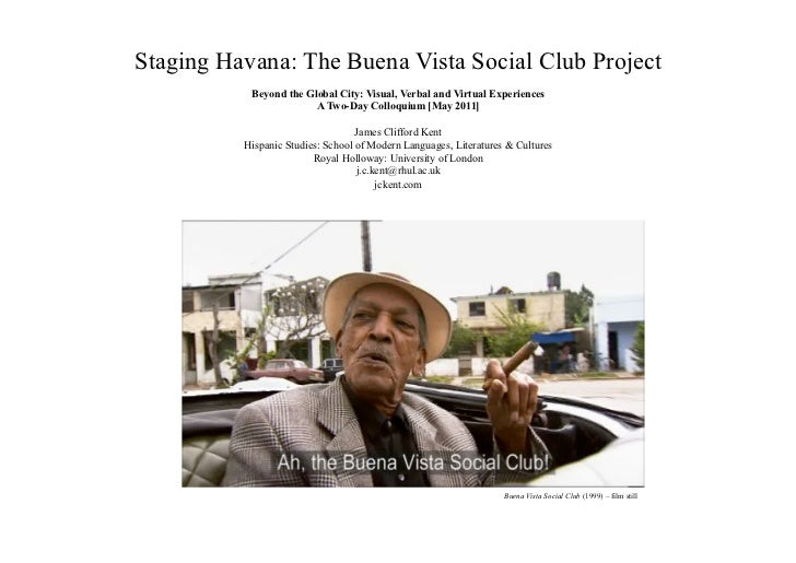 Staging Havana: The Buena Vista Social Club Project           Beyond the Global City: Visual, Verbal and Virtual Experienc...