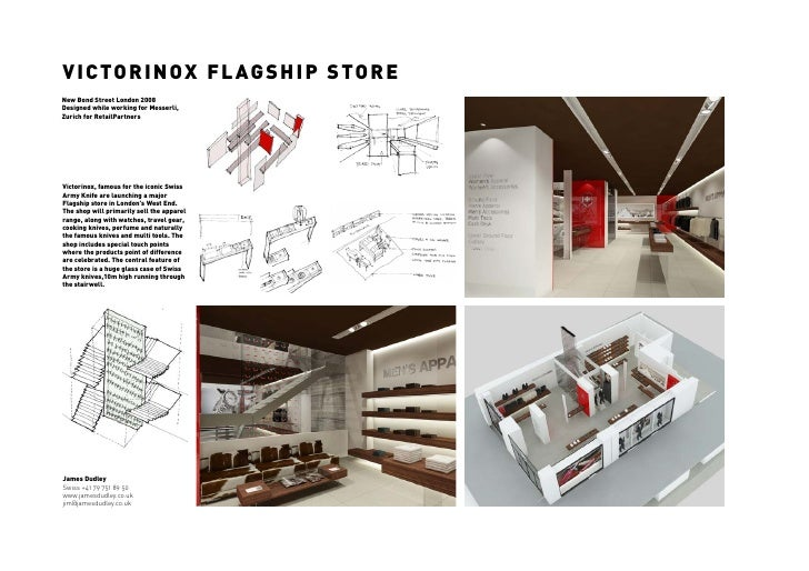 V I CTO R I N O X F L A G S H I P S TO R ENew Bond Street London 2008Designed while working for Messerli,Zurich for Retail...