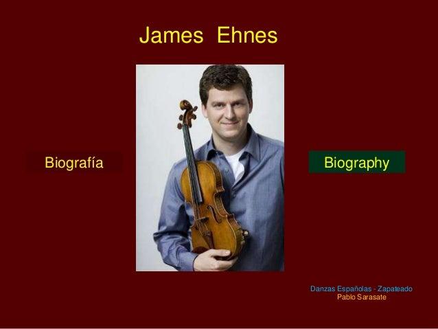 James Ehnes  Biografía  Biography  Danzas Españolas - Zapateado Pablo Sarasate