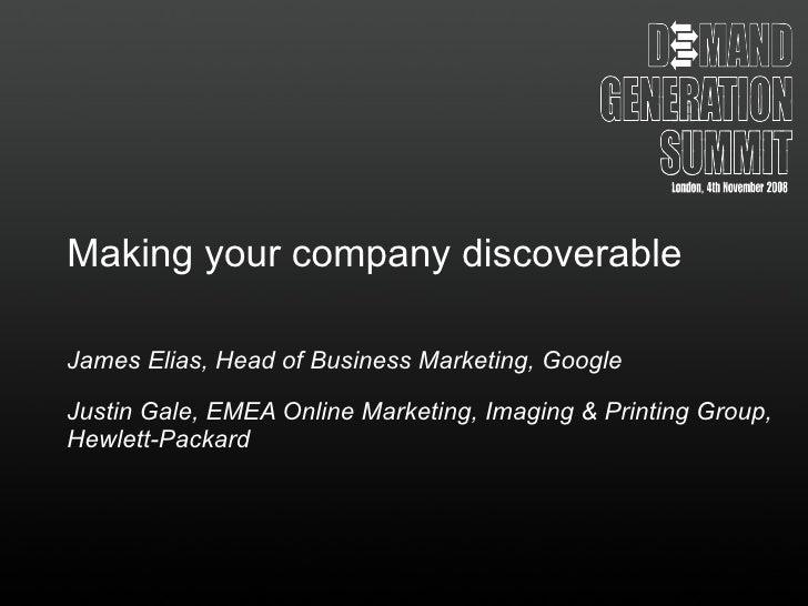 Making your company discoverable - James Elias, Head of Business Marketing, Google