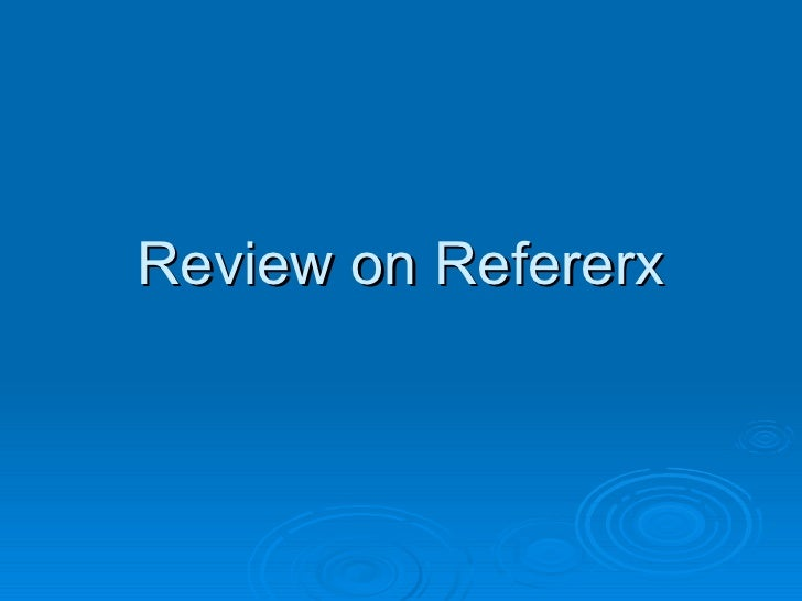 """""""Review on RefererX"""""""