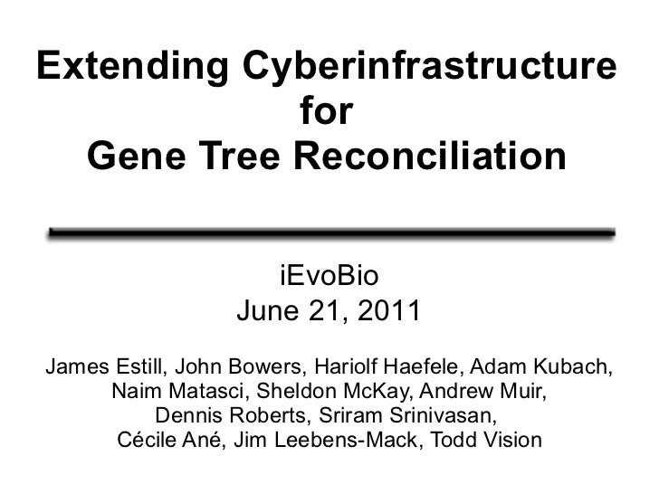 iEvoBio2011 : Extending Cyberinfrastructure for Gene Tree Reconciliation