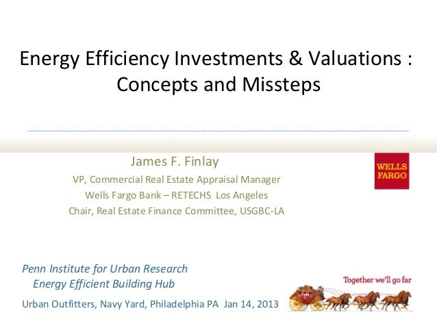 Energy Efficiency Investments & Valuations :           Concepts and Missteps                        James F. Finlay       ...