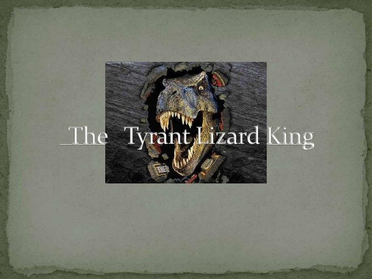 The   Tyrant Lizard King<br />