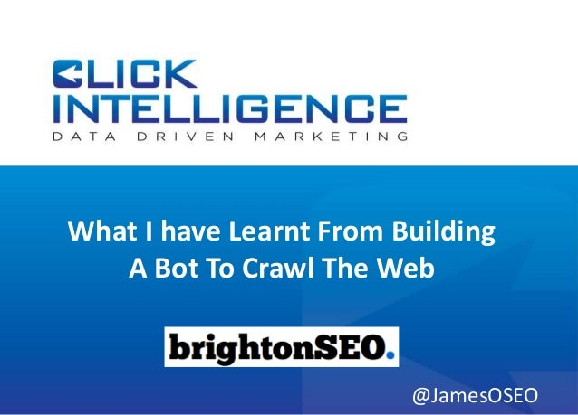 What I have Learnt From Building A Bot To Crawl The Web @JamesOSEO