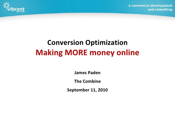 Conversion Optimization - Make MORE Money Online