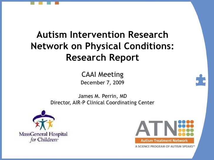 Autism Intervention Research Network on Physical Conditions:        Research Report                  CAAI Meeting         ...