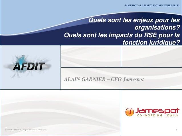 Document confidentiel – Ne pas diffuser sans autorisation JAMESPOT – RESEAUX SOCIAUX ENTREPRISE Quels sont les enjeux pour...