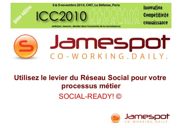 Utilisez le levier du Réseau Social pour votre processus métier SOCIAL-READY! ©