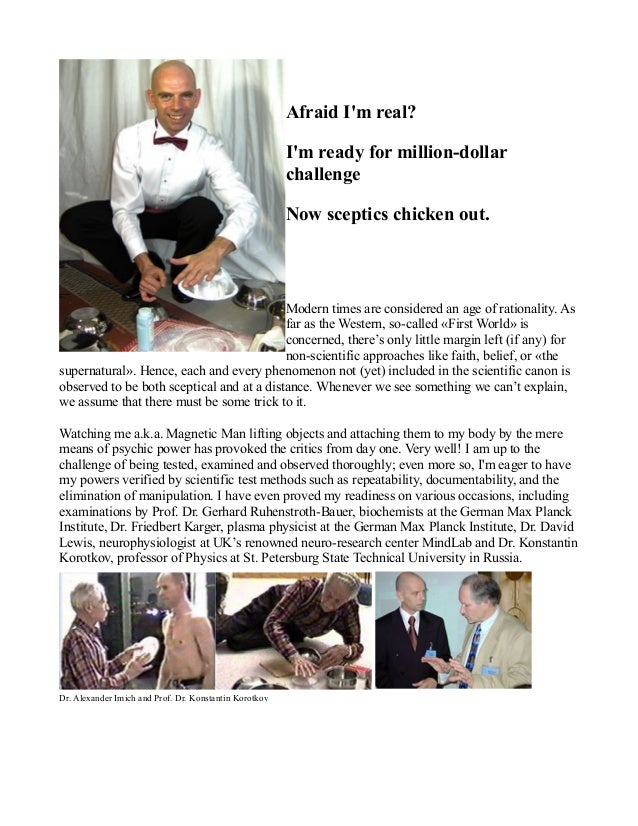 I'm ready for million-dollar challenge Now sceptics chicken out.
