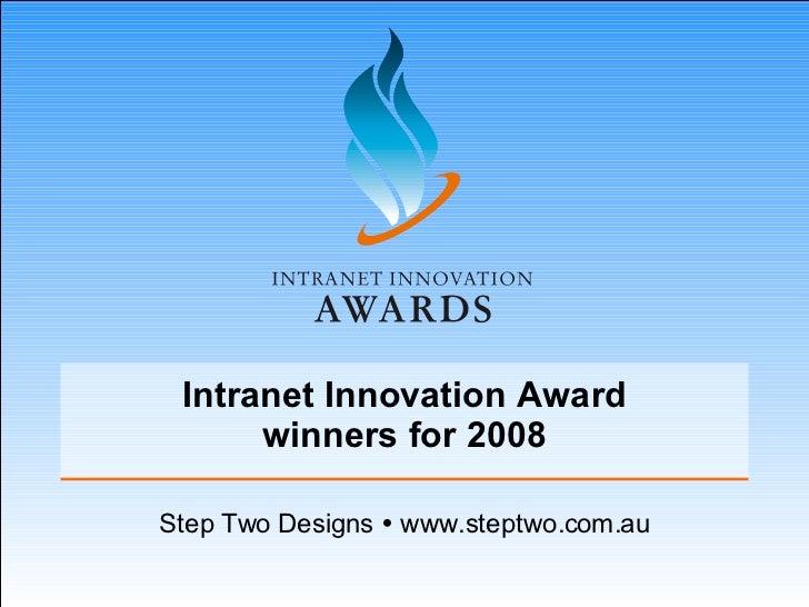Intranet Innovation Award winners for 2008 Step Two Designs    www.steptwo.com.au
