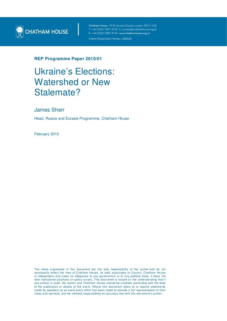 REP Programme Paper 2010/01   Ukraine's Elections: Watershed or New Stalemate? James Sherr Head, Russia and Eurasia Progra...