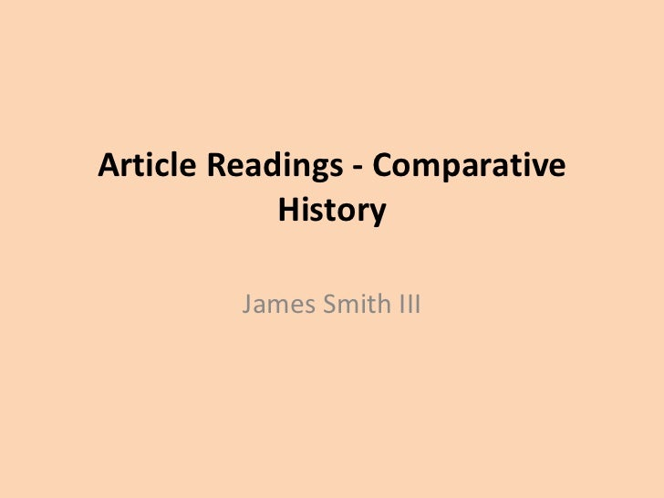 Article Readings - Comparative History<br />James Smith III<br />