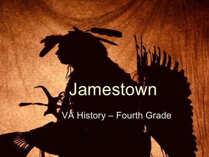Jamestown VA History – Fourth Grade