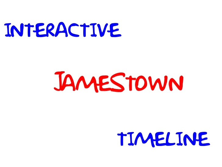 INTERACTIVE    JAMESTOWN          TIMELINE