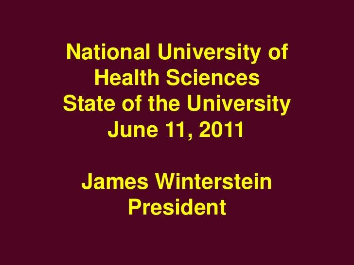 National University of Health Sciences<br />State of the University<br />June 11, 2011<br />James Winterstein<br />Preside...
