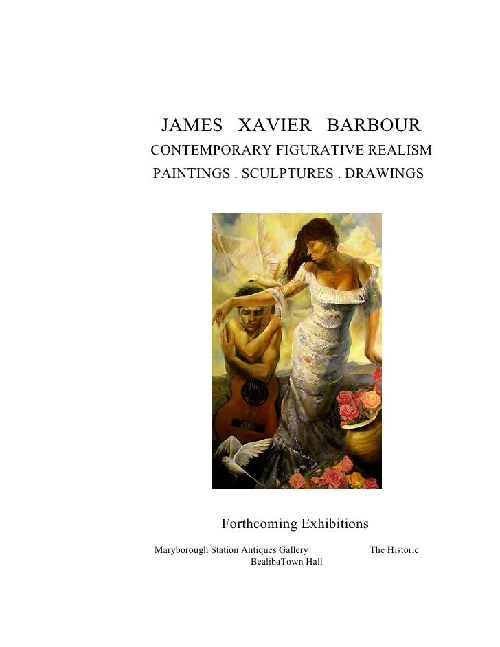 JAMES XAVIER BARBOUR CONTEMPORARY FIGURATIVE REALISM PAINTINGS . SCULPTURES . DRAWINGS                    Forthcoming Exhi...