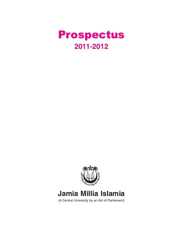 Prospectus           2011-2012Jamia Millia Islamia(A Central University by an Act of Parliament)                          ...