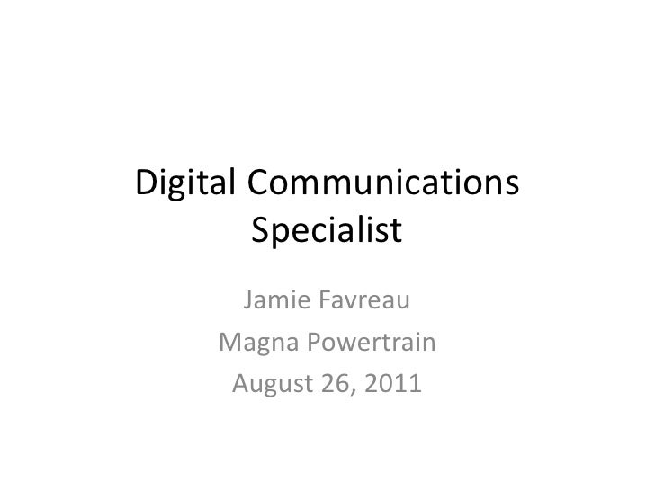 Digital Communications Specialist <br />Jamie Favreau<br />Magna Powertrain<br />August 26, 2011 <br />