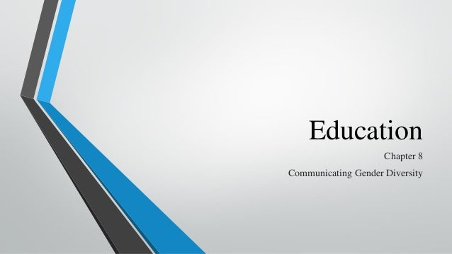 Education Chapter 8  Communicating Gender Diversity