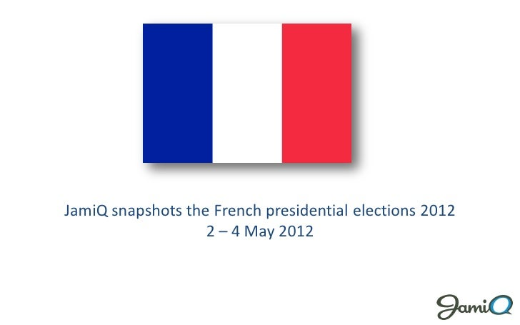 JamiQ snapshots the French Presidential Elections 2012