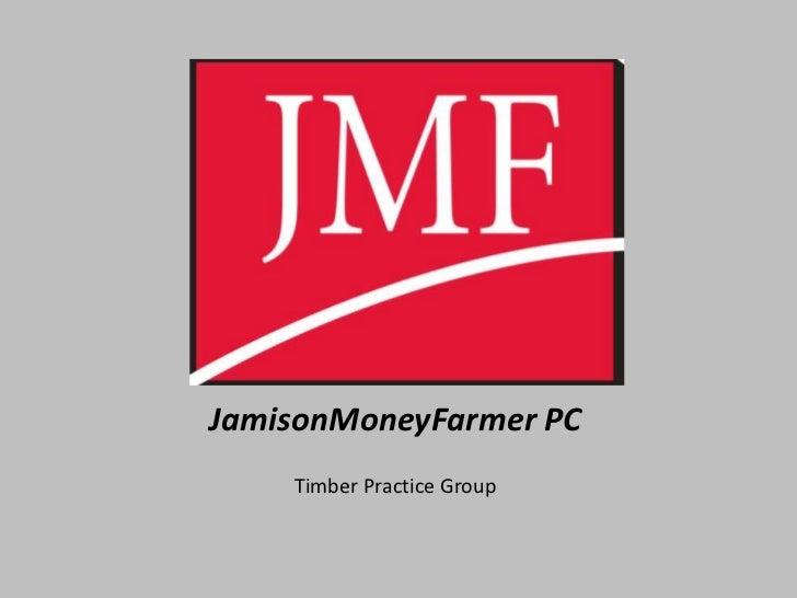 JamisonMoneyFarmer PC    Timber Practice Group