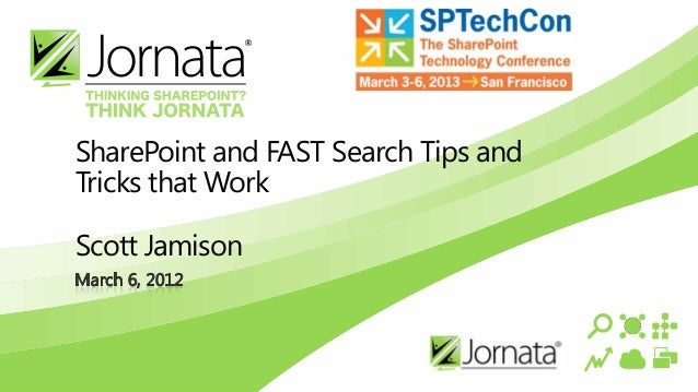SharePoint and FAST Search Tips andTricks that WorkScott Jamison