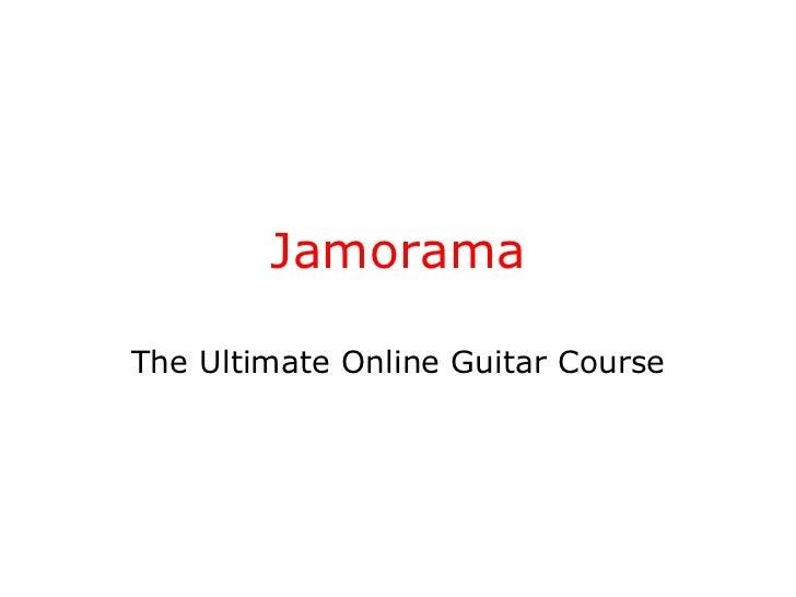 Jamorama The Ultimate Online Guitar Course