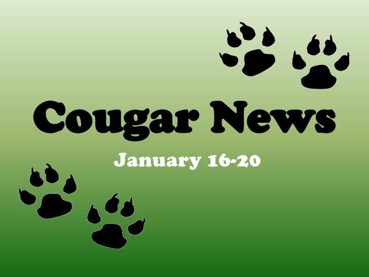 Cougar News  January 16-20
