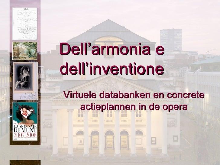 Dell'armonia e dell'inventione Virtuele databanken en concrete actieplannen in de opera