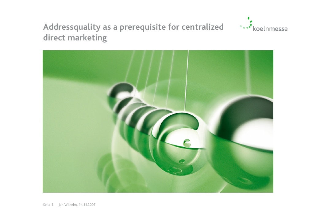 Addressquality as a prerequisite for centralized direct marketing     Seite 1   Jan Wilhelm, 14.11.2007